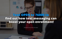4 Ways Text Messaging Will Improve Your Open Enrollment Period